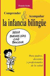 Comprender y acompañar la infancia bilingüe Franck Scola Maria carolina Boyer Gonzallez